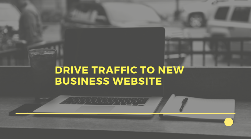 How to Get Traffic to Your New Business Website?